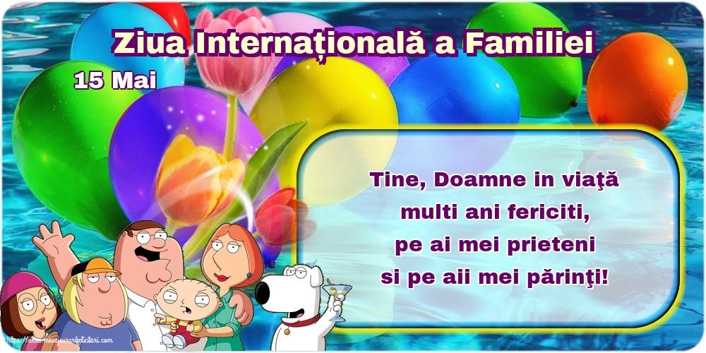 Felicitari de Ziua Familiei cu mesaje - 15 Mai - Ziua Internațională a Familiei - Tine, Doamne in viaţă multi ani fericiti