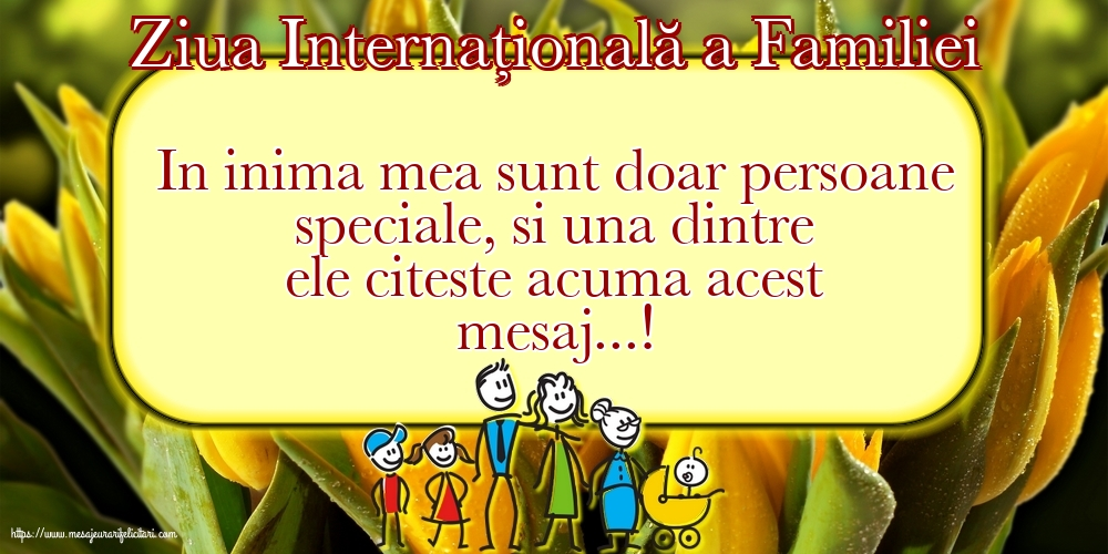 Felicitari de Ziua Familiei cu mesaje - 15 Mai - Ziua Internațională a Familiei - In inima mea sunt doar persoane speciale