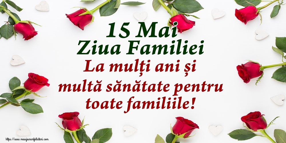 Felicitari de Ziua Familiei - 15 Mai Ziua Familiei La mulți ani și multă sănătate pentru toate familiile!
