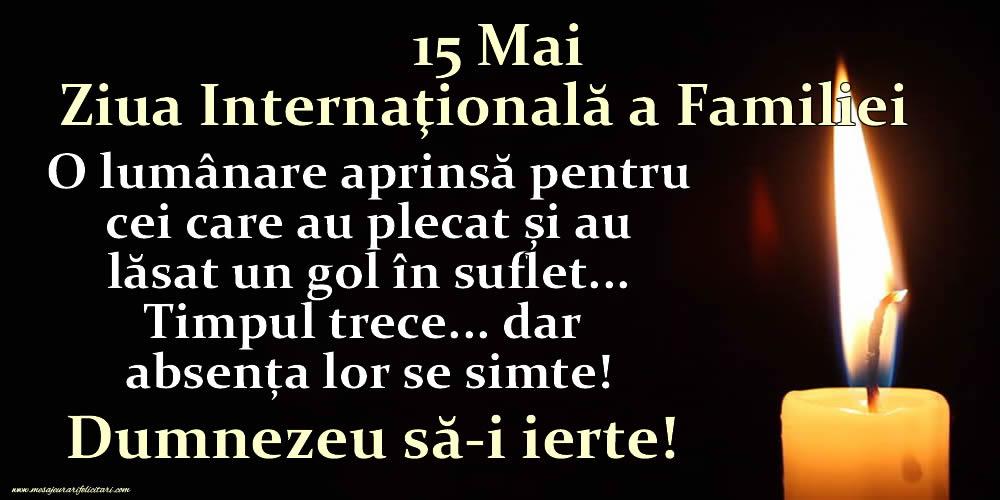 Felicitari de Ziua Familiei - 15 Mai - Ziua Internaţională a Familiei - Dumnezeu să-i ierte!