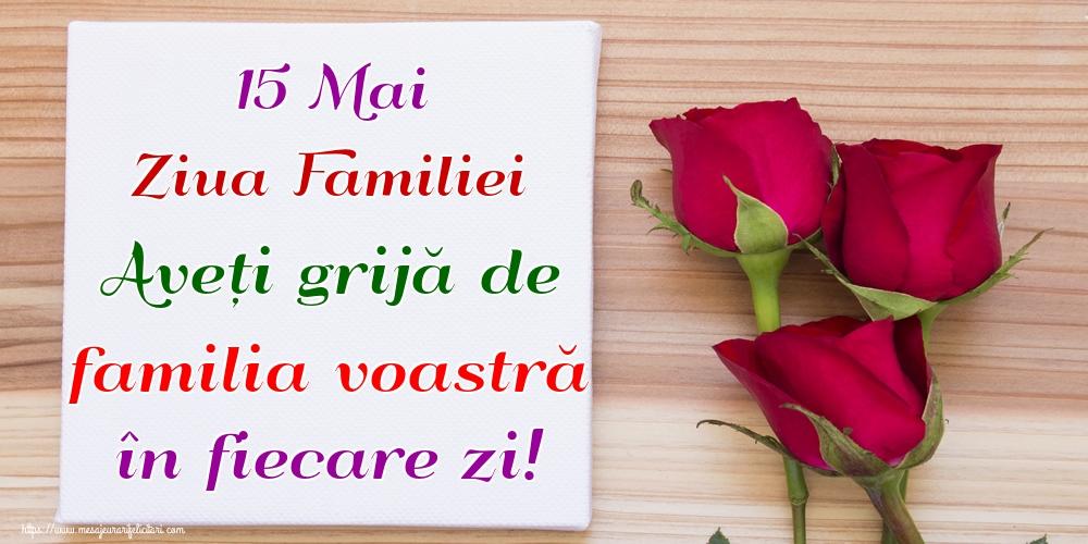 Felicitari de Ziua Familiei - 15 Mai Ziua Familiei Aveți grijă de familia voastră în fiecare zi!