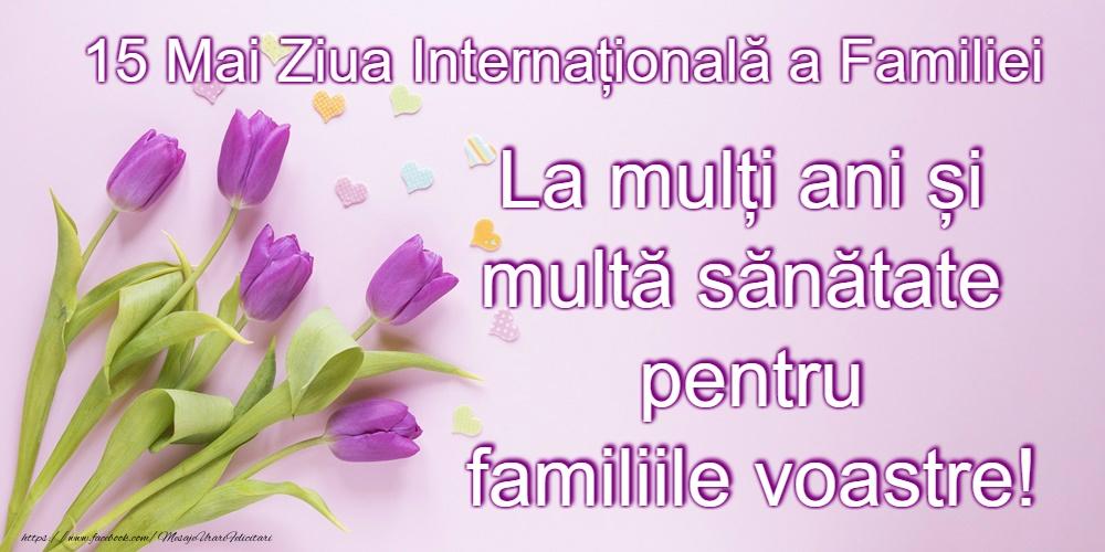 Cele mai apreciate felicitari de Ziua Familiei - 15 Mai - Ziua Internațională a Familiei