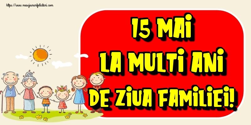 Felicitari de Ziua Familiei - 15 Mai La multi ani de Ziua Familiei!