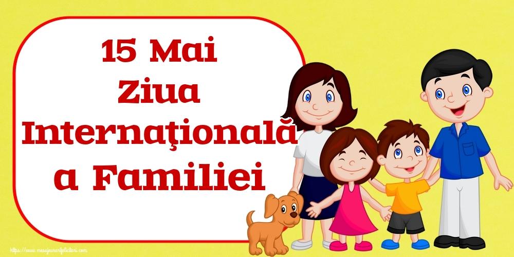 Felicitari de Ziua Familiei - 15 Mai Ziua Internaţională a Familiei