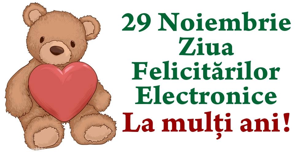 Felicitari de Ziua Felicitărilor Electronice - 29 Noiembrie Ziua Felicitărilor Electronice La mulți ani!