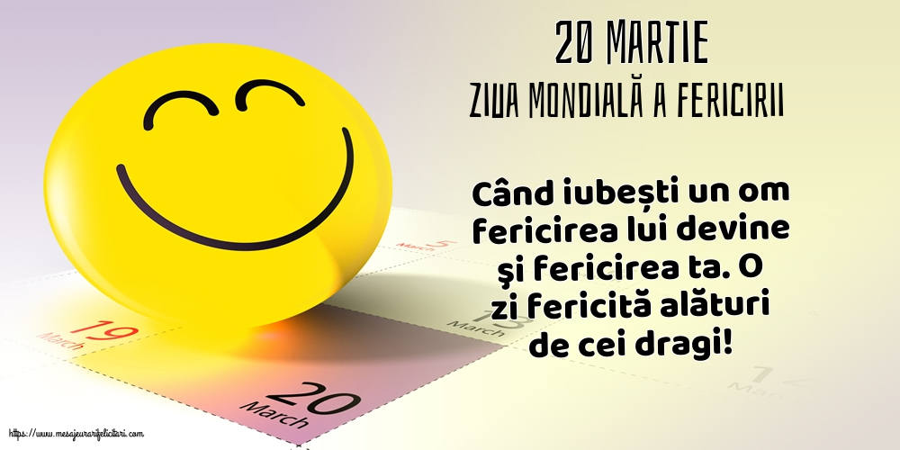 Ziua Fericirii 20 Martie - Ziua Mondială a Fericirii