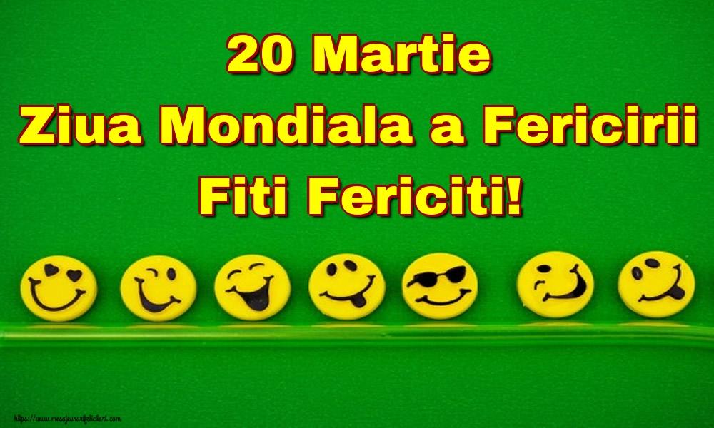 Felicitari de Ziua Fericirii - 20 Martie Ziua Mondiala a Fericirii Fiti Fericiti!