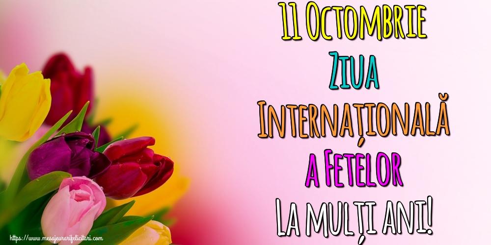Felicitari de Ziua Fetelor - 11 Octombrie Ziua Internațională a Fetelor La mulți ani! - mesajeurarifelicitari.com