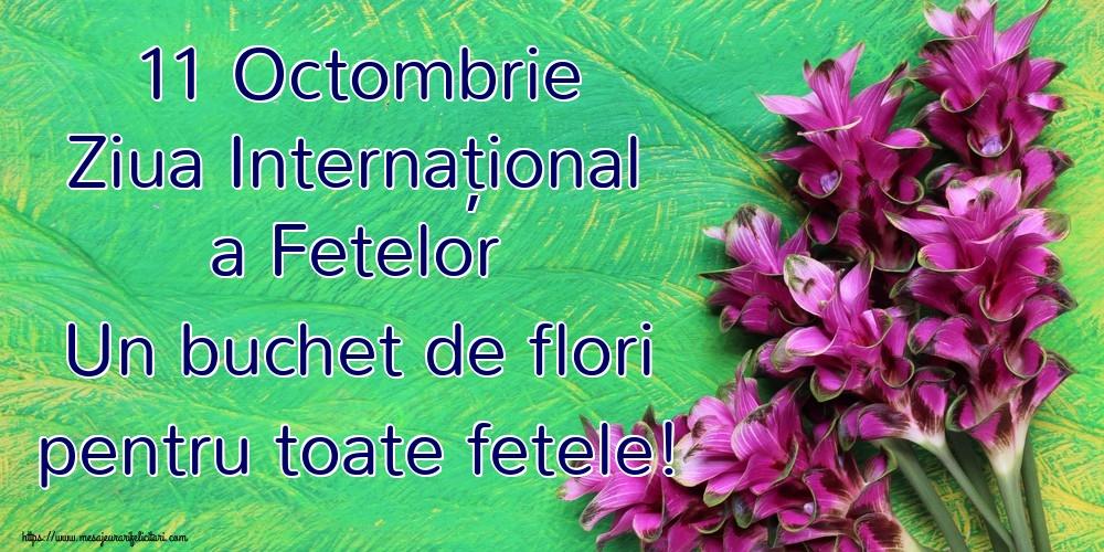 11 Octombrie Ziua Internațională a Fetelor Un buchet de flori pentru toate fetele!