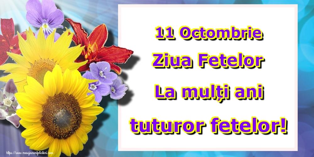 11 Octombrie Ziua Fetelor La mulți ani tuturor fetelor!