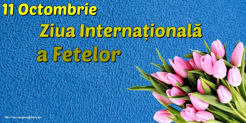 Felicitari de Ziua Fetelor - 11 Octombrie Ziua Internațională a Fetelor - mesajeurarifelicitari.com