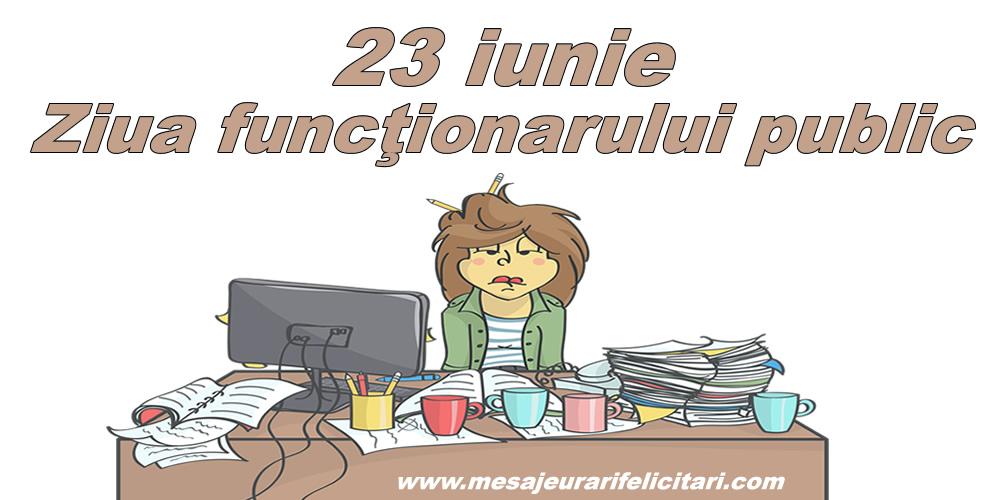 Felicitari de Ziua funcţionarului public - 23 iunie - Ziua funcţionarului public