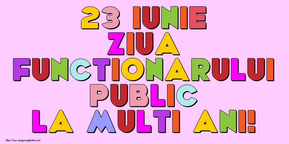 Ziua funcţionarului public 23 Iunie Ziua Functionarului Public La multi ani!