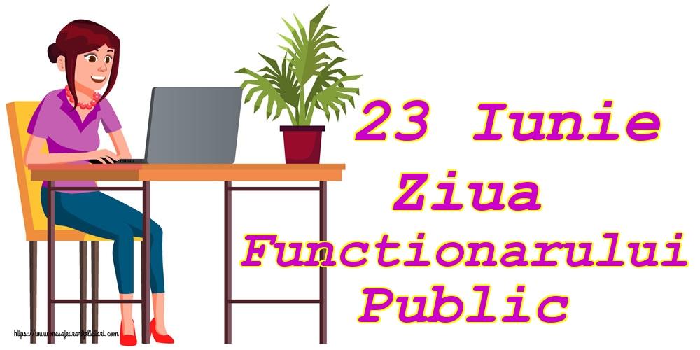Felicitari de Ziua funcţionarului public - 23 Iunie Ziua Functionarului Public
