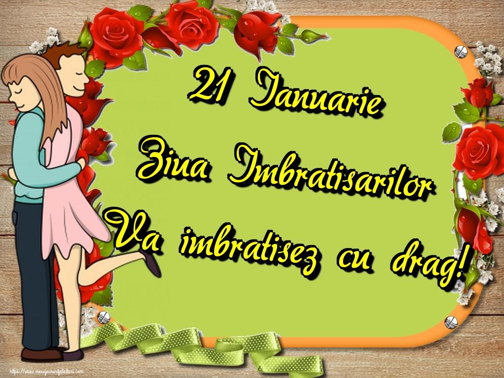 Felicitari de Ziua Imbratisarilor - 21 Ianuarie Ziua Imbratisarilor Va imbratisez cu drag!