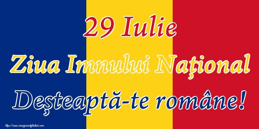 29 Iulie Ziua Imnului Naţional Deșteaptă-te române!