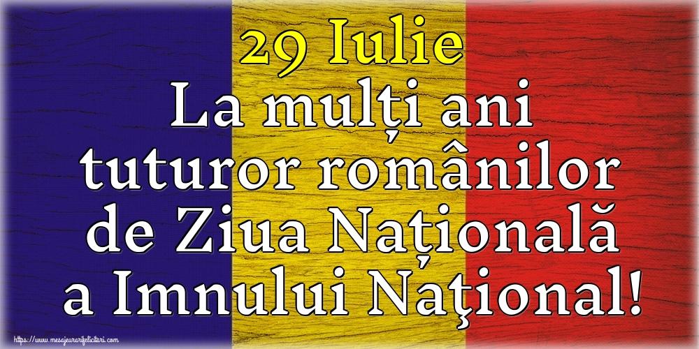 Ziua Imnului 29 Iulie La mulți ani tuturor românilor de Ziua Națională a Imnului Naţional!