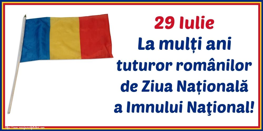 Felicitari de Ziua Imnului - 29 Iulie La mulți ani tuturor românilor de Ziua Națională a Imnului Naţional!