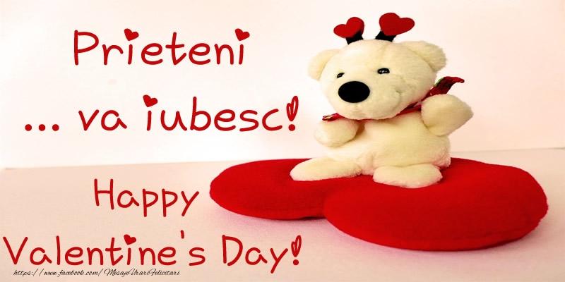 Felicitari Ziua indragostitilor - Prieteni ... va iubesc! Happy  Valentine's Day!