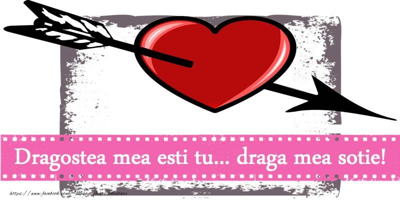Felicitari Ziua indragostitilor - Dragostea mea esti tu... draga mea sotie!