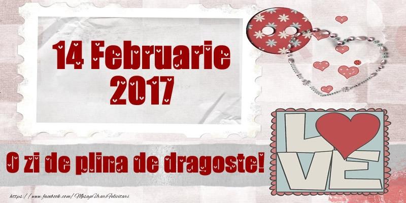 Felicitari Ziua indragostitilor - 14 Februarie 2017 O zi de plina de dragoste!