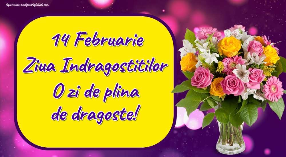 14 Februarie Ziua Indragostitilor O zi de plina de dragoste!