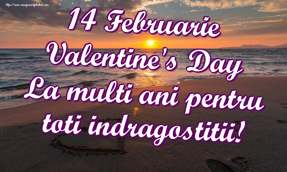 Felicitari Ziua indragostitilor - 14 Februarie Valentine's Day La multi ani pentru toti indragostitii!