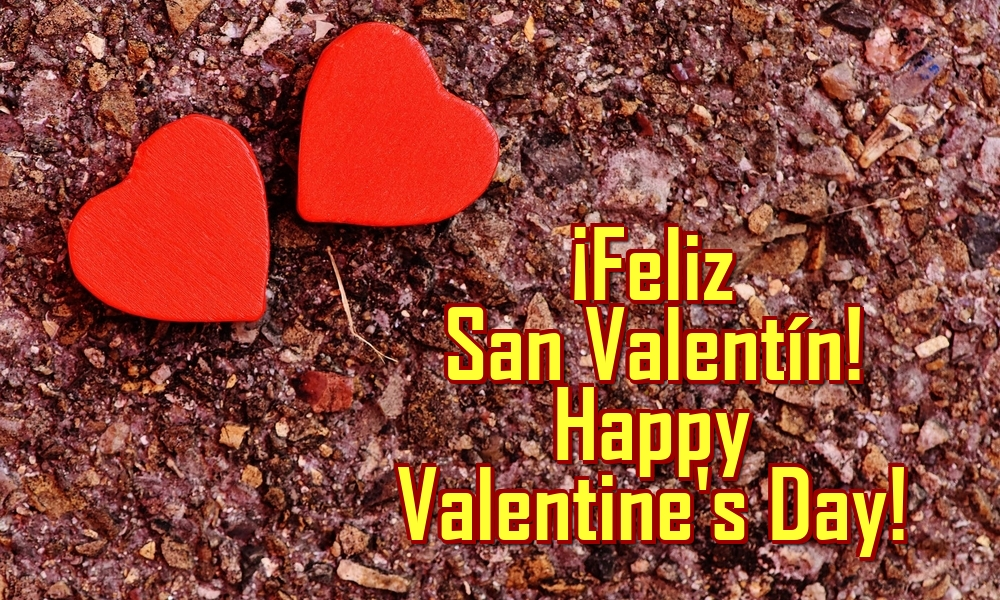 Felicitari Ziua indragostitilor in Spaniola - ¡Feliz San Valentín! Happy Valentine's Day!