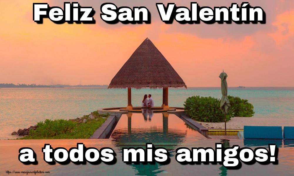 Felicitari Ziua indragostitilor in Spaniola - Feliz San Valentín a todos mis amigos!