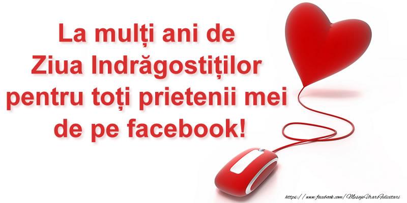 Ziua indragostitilor La mulți ani de Ziua Indrăgostiților pentru toți prietenii mei de pe facebook!