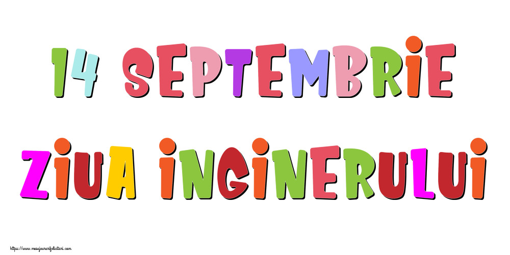 Felicitari de Ziua Inginerului - 14 Septembrie Ziua Inginerului