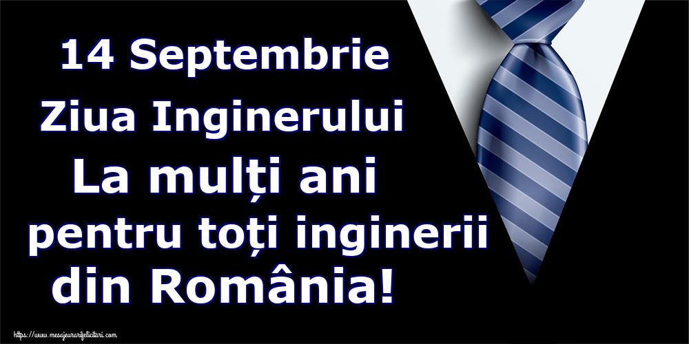 Felicitari de Ziua Inginerului - 14 Septembrie Ziua Inginerului La mulți ani pentru toți inginerii din România! - mesajeurarifelicitari.com