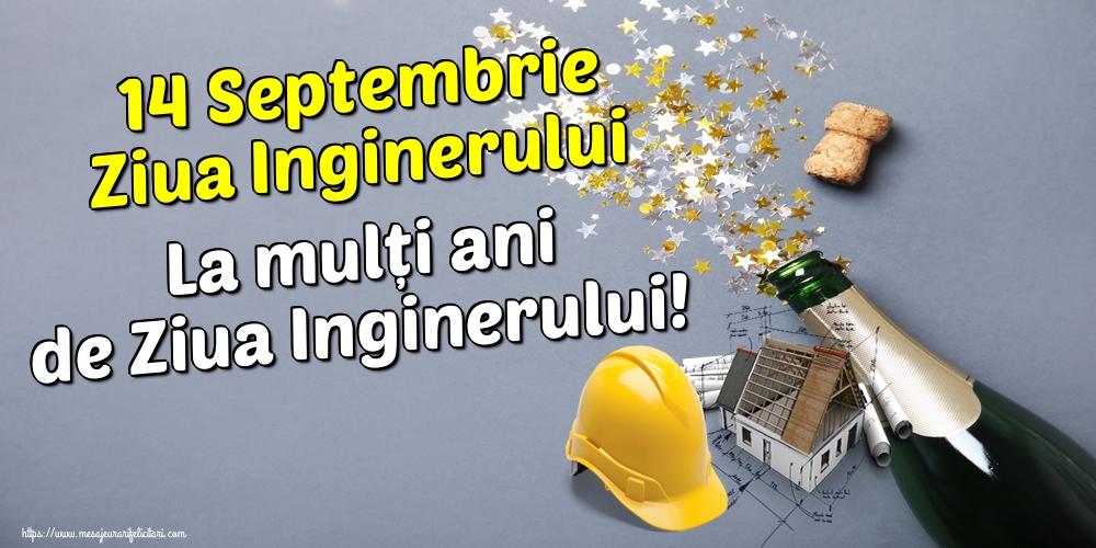 Felicitari de Ziua Inginerului - 14 Septembrie Ziua Inginerului La mulți ani de Ziua Inginerului!