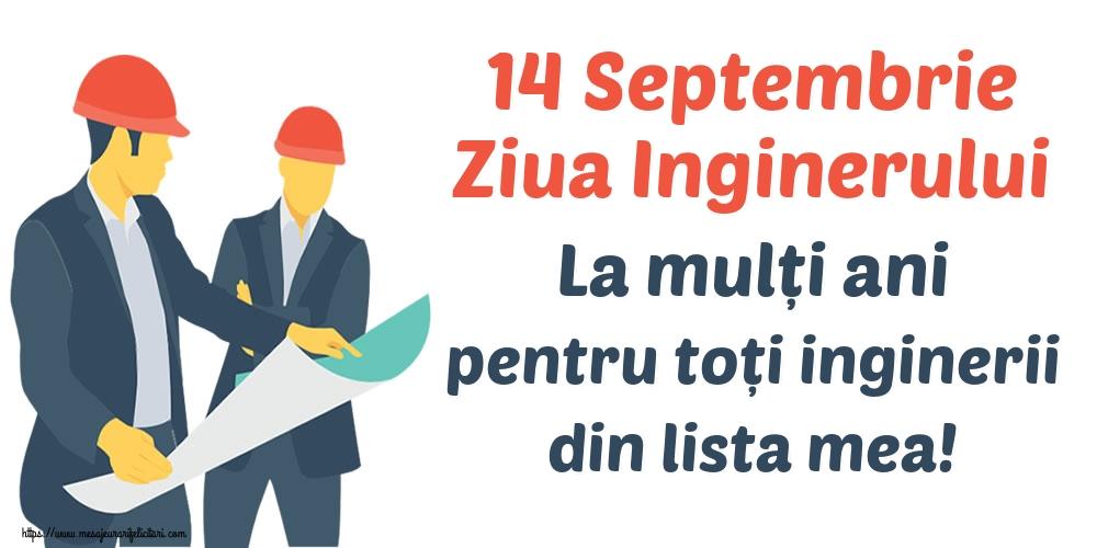 Felicitari de Ziua Inginerului - 14 Septembrie Ziua Inginerului La mulți ani pentru toți inginerii din lista mea!