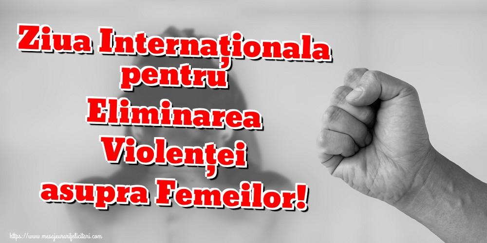 Imagini de Ziua Internațională pentru Eliminarea Violenței asupra Femeilor - Ziua Internaționala pentru Eliminarea Violenței asupra Femeilor!