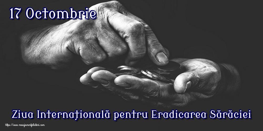 Cele mai apreciate felicitari de Ziua Internațională pentru Eradicarea Sărăciei - 17 Octombrie Ziua Internațională pentru Eradicarea Sărăciei