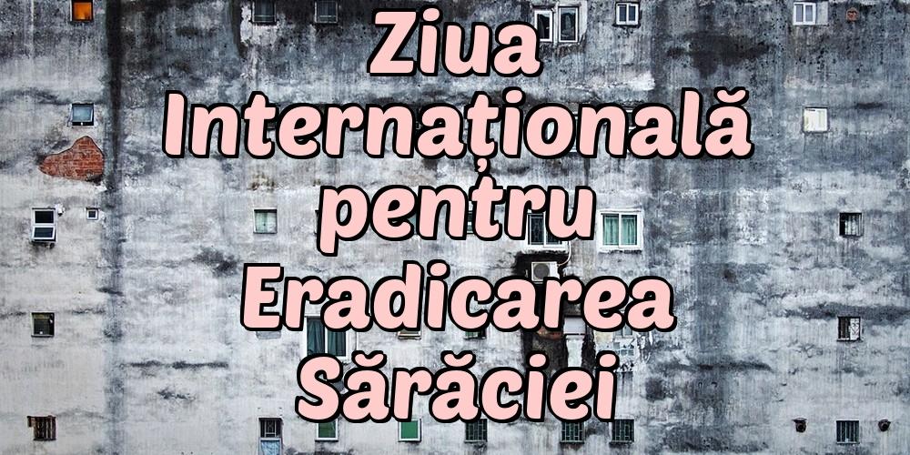 Cele mai apreciate felicitari de Ziua Internațională pentru Eradicarea Sărăciei - Ziua Internațională pentru Eradicarea Sărăciei