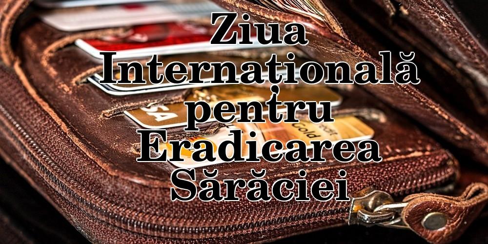 Ziua Internațională pentru Eradicarea Sărăciei Ziua Internațională pentru Eradicarea Sărăciei