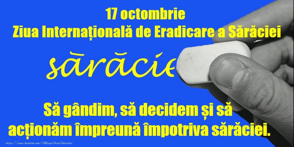 Cele mai apreciate felicitari de Ziua Internațională pentru Eradicarea Sărăciei - 17 octombrie - Ziua Internațională de Eradicare a Sărăciei