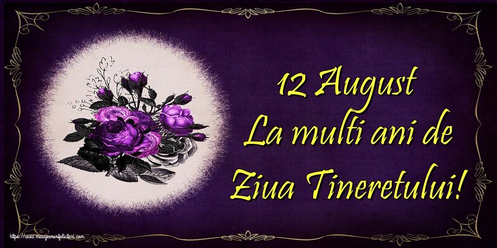 Felicitari de Ziua Internationala a Tineretului - 12 August La multi ani de Ziua Tineretului!