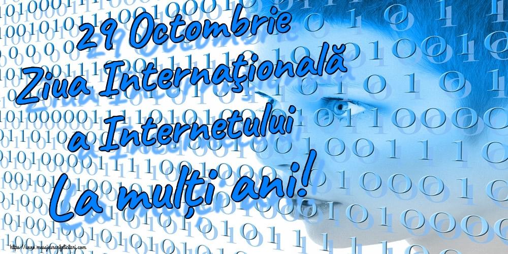 Felicitari de Ziua Internetului - 29 Octombrie Ziua Internaţională a Internetului La mulți ani!