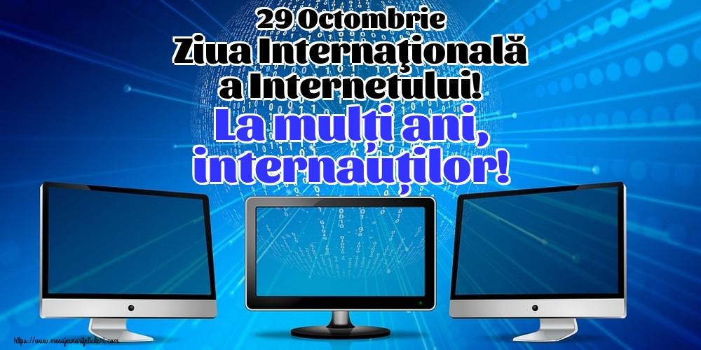 Felicitari de Ziua Internetului - 29 Octombrie Ziua Internaţională a Internetului! La mulți ani, internauților!