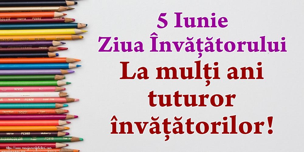 Ziua Învățătorului 5 Iunie Ziua Învățătorului La mulţi ani tuturor învățătorilor!