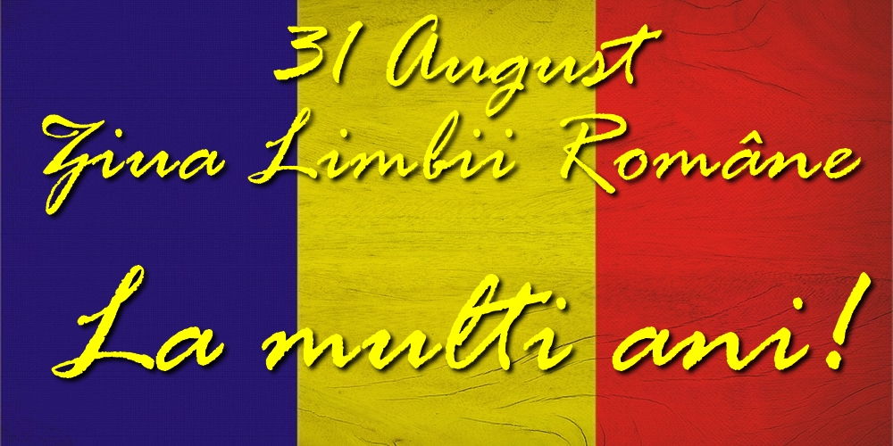 Felicitari de Ziua Limbii Române - Ziua Limbii Române