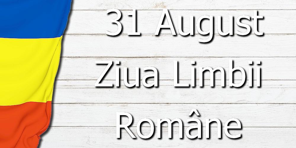 Felicitari de Ziua Limbii Române - Astăzi este Ziua Limbii Române