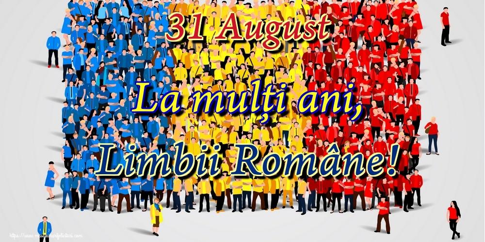 Felicitari de Ziua Limbii Române - 31 August La mulţi ani, Limbii Române!