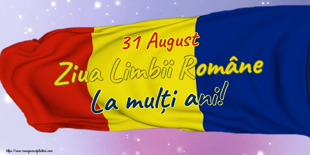Felicitari de Ziua Limbii Române - 31 August Ziua Limbii Române La mulți ani!