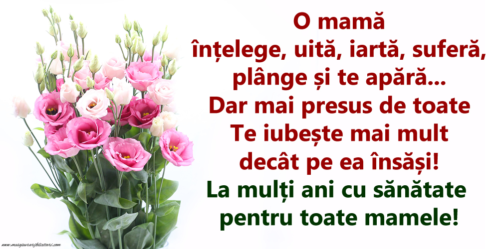 Ziua Mamei La mulți ani cu sănătate pentru toate mamele!