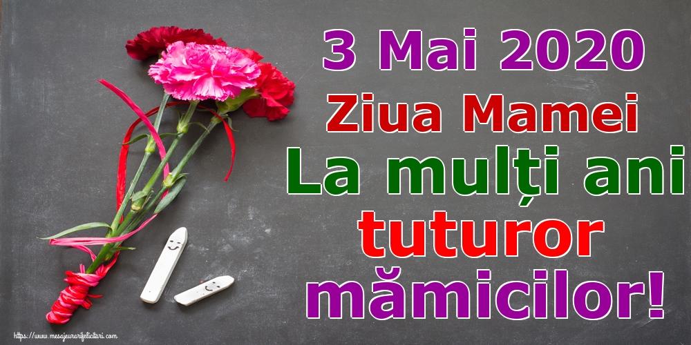 3 Mai 2020 Ziua Mamei La mulți ani tuturor mămicilor!