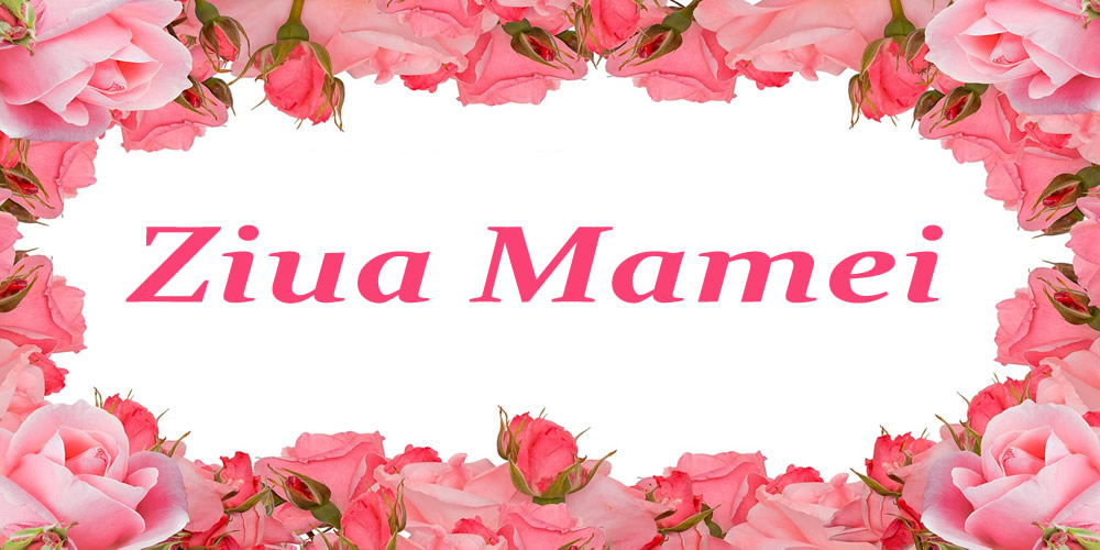 Felicitari de Ziua Mamei - Ziua Mamei